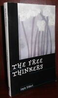 Silbert, Layle THE FREE THINKERS  1st Edition 1st Printing