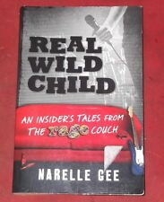 REAL WILD CHILD ~ Narelle Gee ~ INSIDER'S TALES FROM THE RAGE COUCH