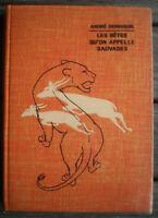 Livre Relié Illustré * LES BÊTES QU'ON APPELLE SAUVAGES * de ANDRÉ DEMAISON 1950