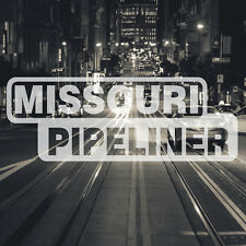 Missouri Pipeliner Pipe Liner Decal Vinyl Oil Gas Pipeline Sticker St Louis