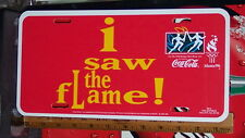1996 COCA  COLA I SAW THE FLAME OLYMPIC TORCH RELAY LICENSE PLATE