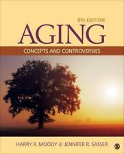 Aging: Concepts and Controversies by Moody, Harry R.; Sasser, Jennifer R.