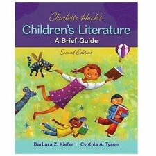 Charlotte Huck's Children's Literature: a Brief Guide by Cynthia Tyson and...