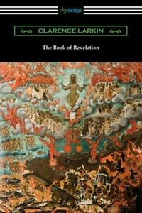 The Book of Revelation by Clarence Larkin: New