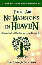 There Are No Mansions in Heaven : A Fresh Look at Life, the Universe, and...
