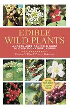 Edible Wild Plants : A North American Field Guide to over 200 Natural Foods by Thomas Elias and Peter Dykeman (2009, Paperback)