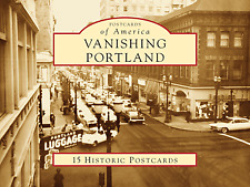 Vanishing Portland [Postcards of America] [OR] [Arcadia Publishing]