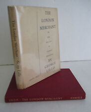 THE LONDON MERCHANT by George Lillo, 1952 in DJ, Illustrated