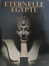 ETERNELLE EGYPTE, son art, ses monuments, son peuple, son histoire - F Nathan