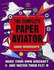 The Complete Paper Aviator, Woodroffe, David   Paperback Book   Good   978184901