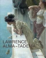 Lawrence Alma-Tadema : At Home in Antiquity, Hardcover by Prettejohn, Elizabe...