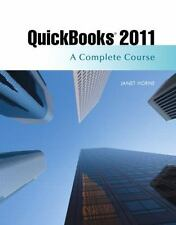 QuickBooks 2011: A Complete Course by Janet Horne (Spiral)