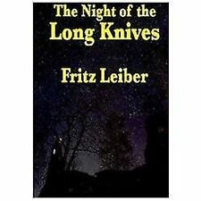 The Night of the Long Knives by Fritz Leiber (2009, Paperback)