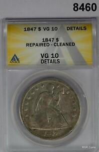 1847 SEATED SILVER DOLLAR ANACS CERTIFIED VG10 REPAIRED CLEANED #8460