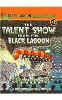 The Talent Show from the Black Lagoon (Black Lagoo
