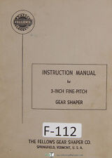 Fellows Instruction 3-Inch Fine Pitch Gear Shaper Manual Year (1956)