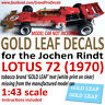F1 Car Collection Jochen Rindt Lotus 72 GOLD LEAF 1970 water slide DECALS 1:43