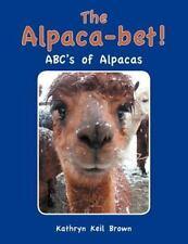 The Alpaca-Bet!: ABC's of Alpacas (Paperback or Softback)