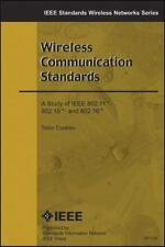 Wirless Communication Standards : A Study of IEEE 802.11, 802.15, and 802.16...
