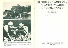 BRITISH AND AMERICAN INFANTRY WEAPONS IN WORLD WAR II RIFLES PISTOLS SMG MORTARS
