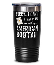 American Bobtail Cat Plans 20oz Stainless Tumbler Mug Funny Cat Mom Or Dad Gift