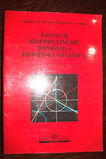 Esercizi di algebra lineare topologia e geometria analitica AA.VV. ed. nel 2003