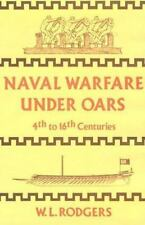 Naval warfare under oars, 4th to 16th centuries : a study of strategy, tactics