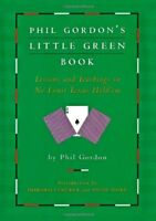 Phil Gordons Little Green Book Lessons and Teachings in No Limit Texas Holdem