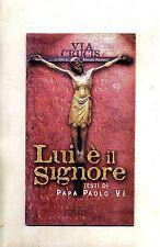 VIA CRUCIS - LUI È IL SIGNORE # Centro Editoriale Dehoniano 2003