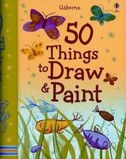 50 Things to Make and Do: 50 Things to Draw and Paint by Fiona Watt (2009, Spir…