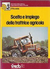 P. PICCAROLO: SCELTA E IMPIEGO DELLA TRATTRICE AGRICOLA _ REDA 1982 _ trattore