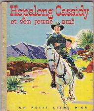 Hopalong Cassidy et son jeune ami Cow Boy Petit livre d'or Cocorico n°73 Beecher