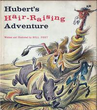 Bill Peet HUBERT'S HAIR-RAISING ADVENTURE authors first book 1st Edition 1959