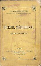 C. M. DELGRADO DE CARVALHO: LE BRESIL MERIDIONAL (etude économique) _ 1910 I ed.