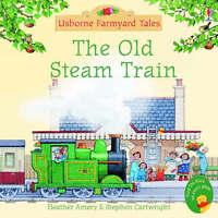 The Old Steam Train (Mini Farmyard Tales) (Farmyard Tales Minibook Series), Amer