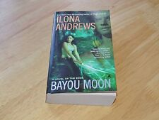 Bayou Moon by Ilona Andrews A Novel of the Edge