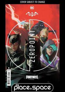 BATMAN / FORTNITE: ZERO POINT #1A - INCLUDES GAME CODE (WK16)