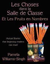 Les Choses dans la Salle de Classe : Et les Fruits en Nombres (Actual Stories...