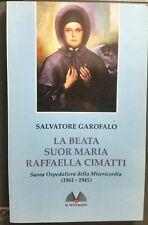 SALVATORE GAROFALO - LA BEATA SUOR MARIA RAFFAELLA CIMATTI - IL VENTAGLIO LIBRO