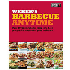 Weber's Barbecue Anytime Over 150 delicious Barbecue Recipes 9780600624134 NEW