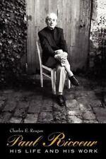 Paul Ricoeur: His Life and His Work: By Reagan, Charles E.