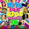 Hits for Kids Pop Party 10 [CD]
