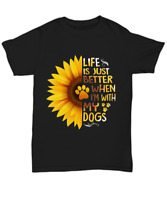 Life Is Better With My Dogs Lover T-Shirt Women Tee Gift For Dog Mom Funny Puppy