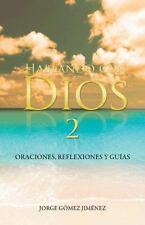 Hablando con Dios : Oraciones, Reflexiones y Guas by Jorge Gmez Jimnez (2013,...