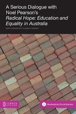 A Serious Dialogue with Noel Pearson's Radical Hope: Education and Equality in A