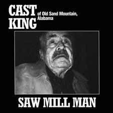 Cast King - Saw Mill Man LP REISSUE NEW LIMITED EDITION Alabama lo-fi country