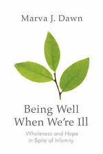 Very Good 0806680385 Paperback Being Well When We're Ill: Wholeness and Hope in