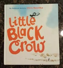 Little Black Crow: by Chris Raschka (English) Hardcover NEW