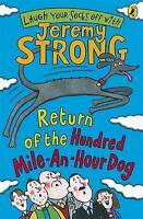 **NEW PB** Return of the Hundred-Mile-an-Hour Dog by Jeremy Strong (2007)
