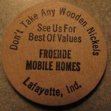 Vintage Froehde Mobile Homes Lafayette, IN Wooden Nickel - Token Indiana Ind.